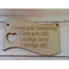 Laser Cut Plaque I Loved You Yesterday